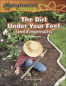 The Dirt Under Your Feet (and Fingernails)