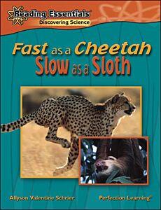 Fast as a Cheetah, Slow as a Sloth