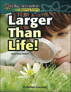 Larger Than Life!