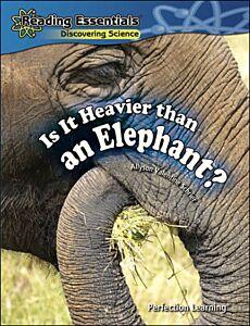 Is It Heavier Than an Elephant?