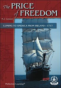 The Price of Freedom: Coming to Americafrom Ireland--1717