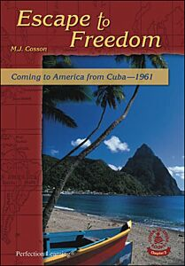 Escape to Freedom: Coming to America from Cuba--1961