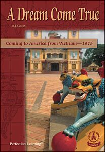 A Dream Come True: Coming to America from Vietnam--1975