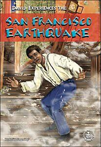 David Experiences the San Francisco Earthquake