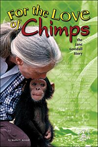 For the Love of Chimps: The Jane GoodallStory