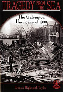 Tragedy from the Sea: The Galveston Hurricane of 1900