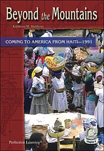 Beyond the Mountains: Coming to Americafrom Haiti--1991