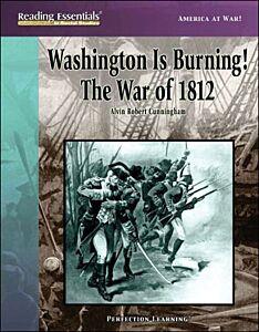 Washington Is Burning! The War of 1812