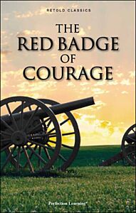The Red Badge of Courage - Retold Classic Novels