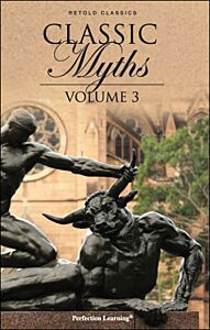 Classic Myths, Volume 3 - Retold Classic Myths and Folktales