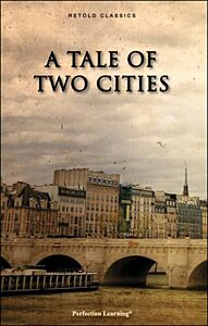 A Tale of Two Cities - Retold Classic Novels
