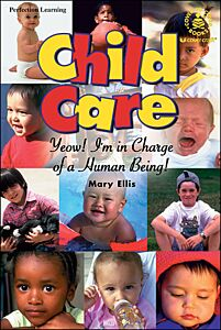 Child Care: Yeow! I'm in Charge of a Human Being