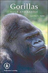 Gorillas: Huge and Gentle