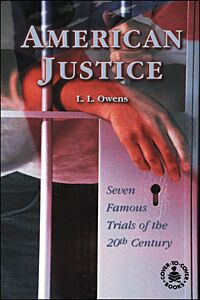 American Justice: Seven Famous Trials ofthe 20th Century