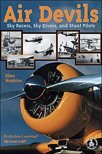 Air Devils: Sky Racers, Sky Divers, andStunt Pilots