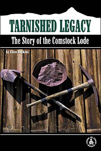 Tarnished Legacy: The Story of the Comstock Lode