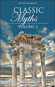 Classic Myths, Volume 2 - Retold Classic Myths and Folktales