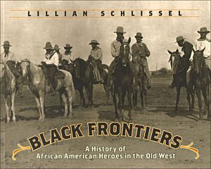 Black Frontiers-A History of African American Heroes in the Old West