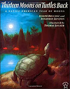 Thirteen Moons on Turtle's Back-A Native American Year of Moons
