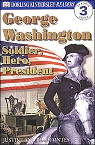 George Washington: Soldier, Hero, President