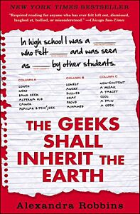 The Geeks Shall Inherit the Earth-Popularity, Quirk Theory, and Why Outsiders Thrive After High School