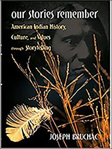 Our Stories Remember-American Indian History, Culture, and Values Through Storytelling