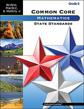 Review, Practice, & Mastery of the Common Core State Standards: Mathematics - Grade 6