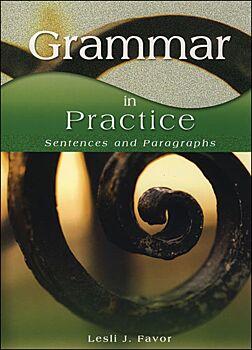 Grammar in Practice: Sentences and Paragraphs
