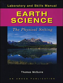 Earth Science: The Physical Setting - Laboratory and Skills Manual