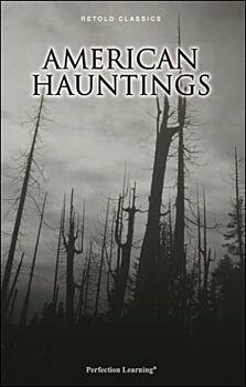 American Hauntings - Retold Classics Anthologies