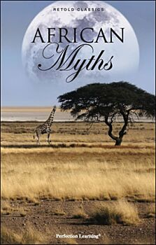 African Myths - Retold Classic Myths and Folktales