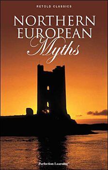 Northern European Myths - Retold Classic Myths and Folktales