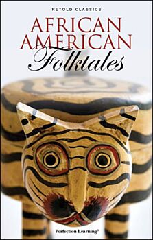 African American Folktales - Retold Classic Myths and Folktales