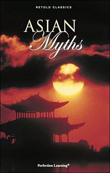 Asian Myths - Retold Classic Myths and Folktales