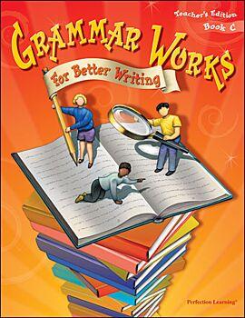 Grammar Works For Better Writing - Grade 3 (Book C)