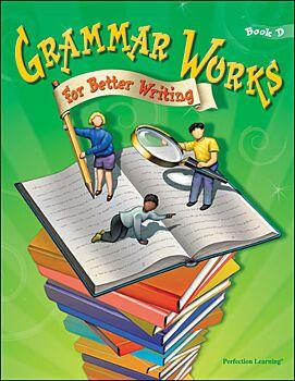 Grammar Works For Better Writing - Grade 4 (Book D)
