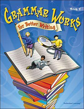 Grammar Works For Better Writing - Grade 6 (Book F)