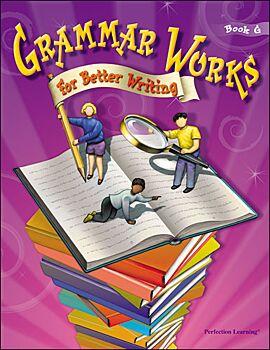 Grammar Works For Better Writing - Grade 7 (Book G)