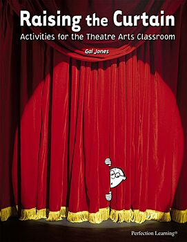 Raising the Curtain: Activities for the Theatre Arts Classroom