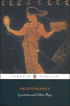 Lysistrata and Other Plays-The Acharnians, the Clouds, Lysistrata