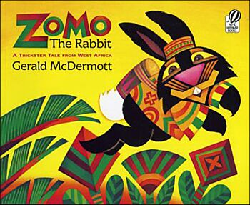 Zomo the Rabbit-A Trickster Tale from West Africa