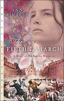 The Fifth of March-A Story of the Boston Massacre