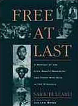 Free at Last: A History of the Civil Rights Movement and Those Who Died in the Struggle-A History of the Civil Rights Movement and Those Who Died in the Struggle