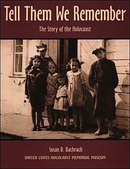 Tell Them We Remember-The Story of the Holocaust