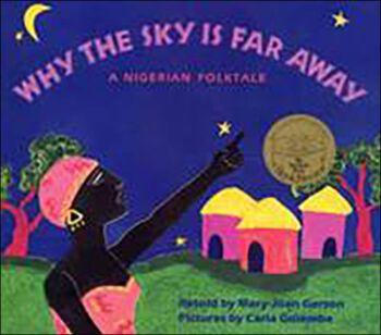 Why the Sky Is Far Away-A Nigerian Folktale