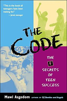 The Code-The 5 Secrets of Teen Success