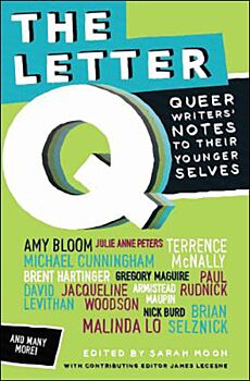 The Letter Q: Queer Writers' Letters to Their Younger Selves