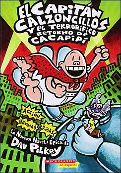 El Capitan Calzoncillos y el Terrorifico Retorno de Cacapipi
