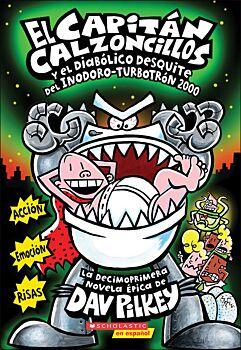 El Capitan Calzoncillos y el Diabolico Desquite del Inodoro Turbotron 2000