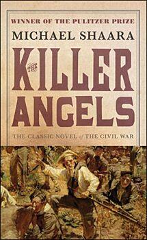 The Killer Angels: A Novel of the Civil War